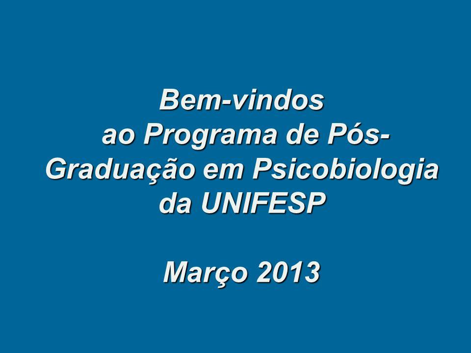 Bem-vindos ao Programa de Pós-Graduação em Psicobiologia da UNIFESP Março 2013