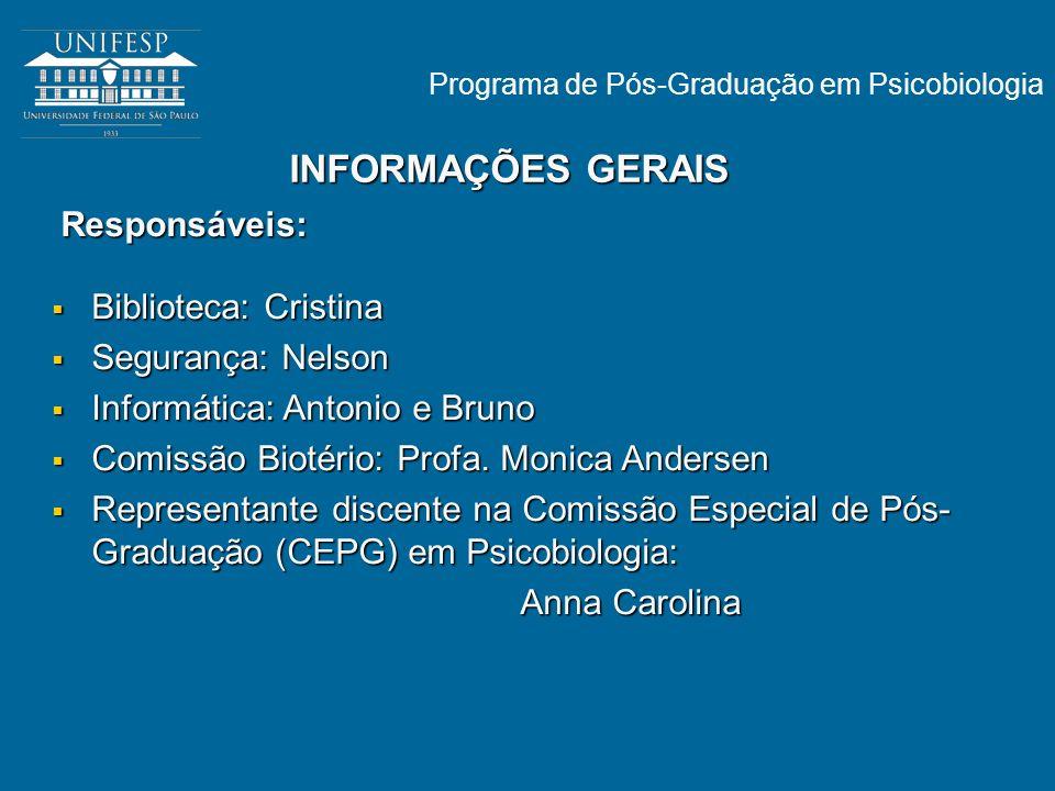 INFORMAÇÕES GERAIS Biblioteca: Cristina Segurança: Nelson