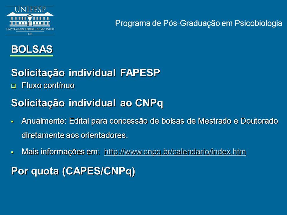 Solicitação individual FAPESP Solicitação individual ao CNPq