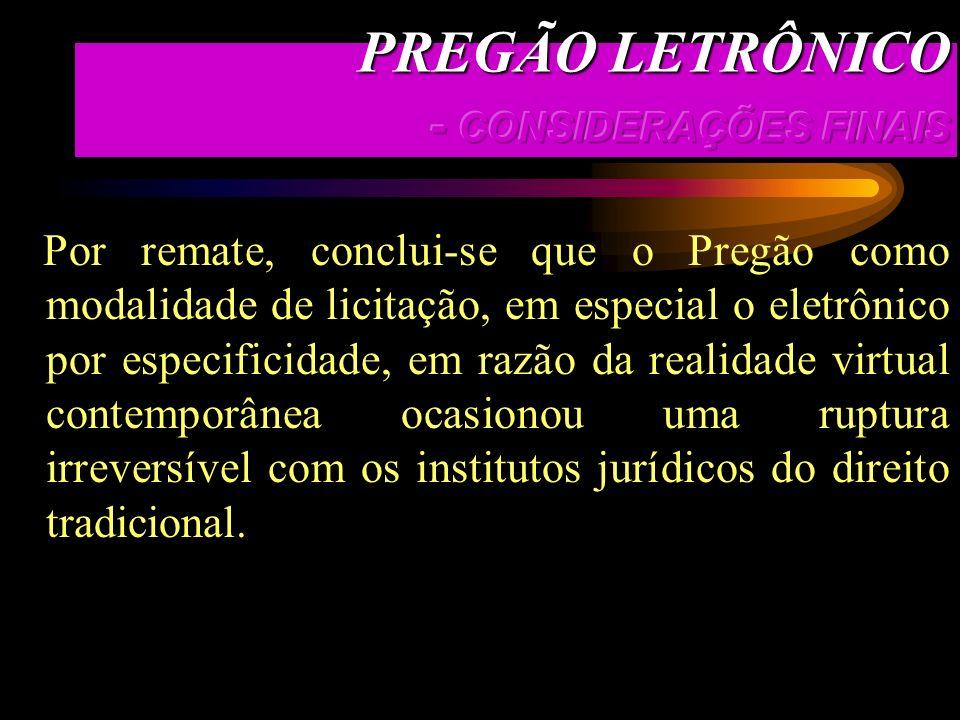 PREGÃO LETRÔNICO - CONSIDERAÇÕES FINAIS