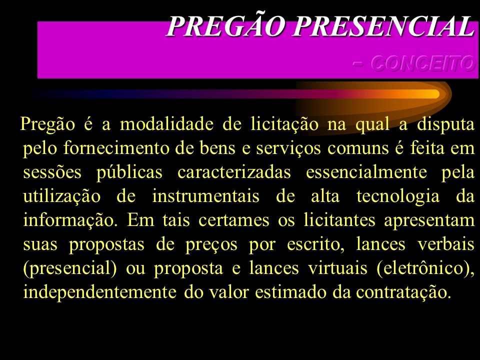 PREGÃO PRESENCIAL - CONCEITO