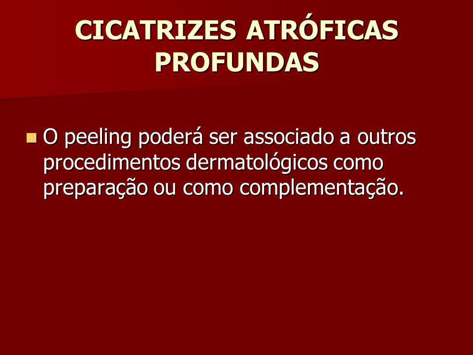 CICATRIZES ATRÓFICAS PROFUNDAS