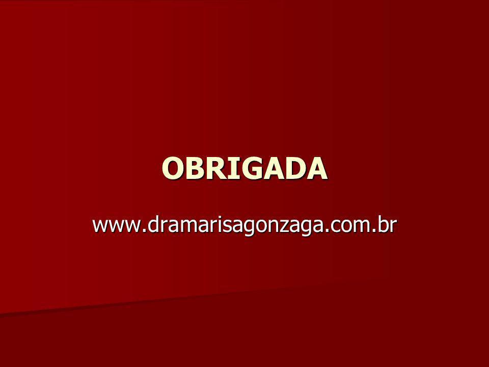 OBRIGADA www.dramarisagonzaga.com.br