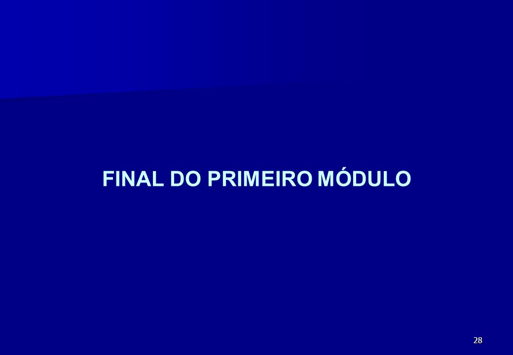 FINAL DO PRIMEIRO MÓDULO