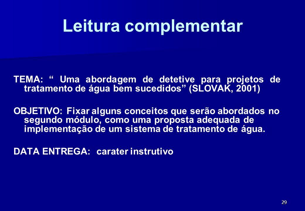 Leitura complementar TEMA: Uma abordagem de detetive para projetos de tratamento de água bem sucedidos (SLOVAK, 2001)