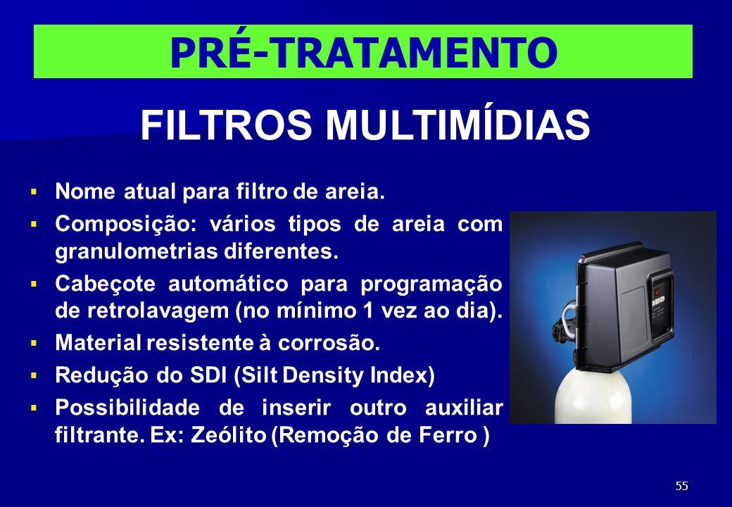 PRÉ-TRATAMENTO FILTROS MULTIMÍDIAS Nome atual para filtro de areia.