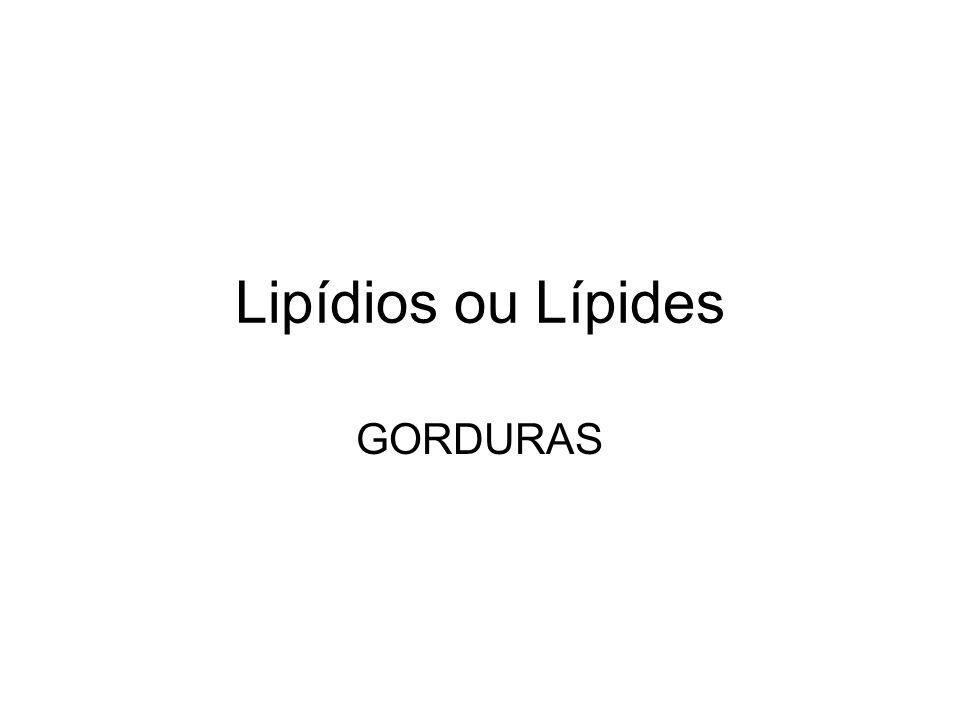 Lipídios ou Lípides GORDURAS