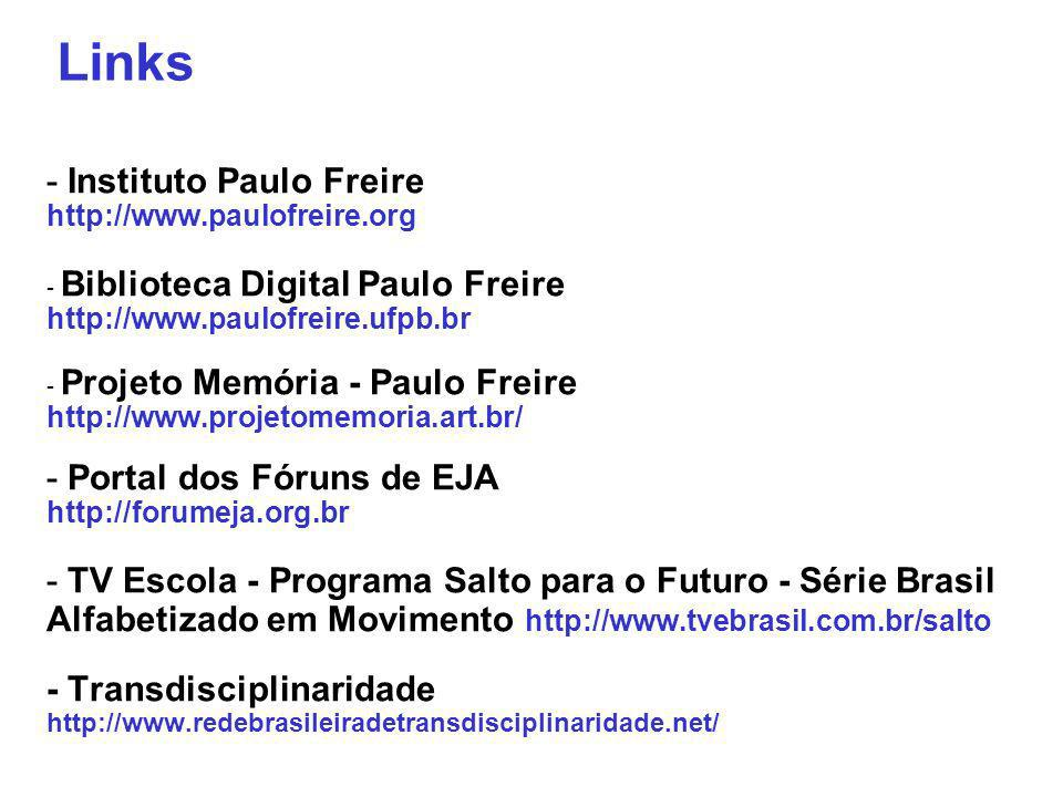 Links - Instituto Paulo Freire http://www.paulofreire.org