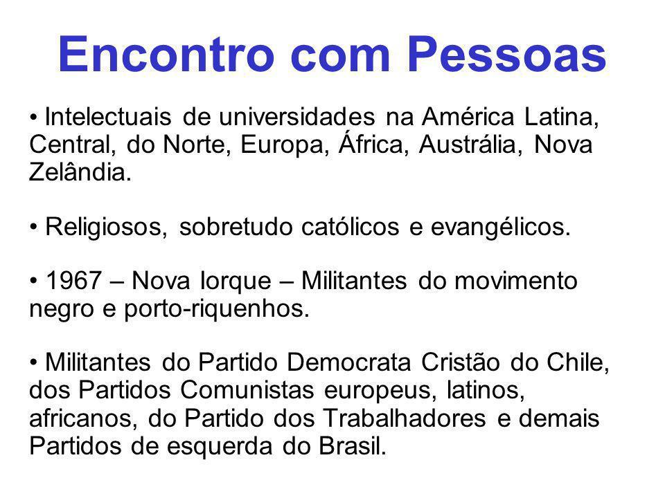 Encontro com PessoasIntelectuais de universidades na América Latina, Central, do Norte, Europa, África, Austrália, Nova Zelândia.