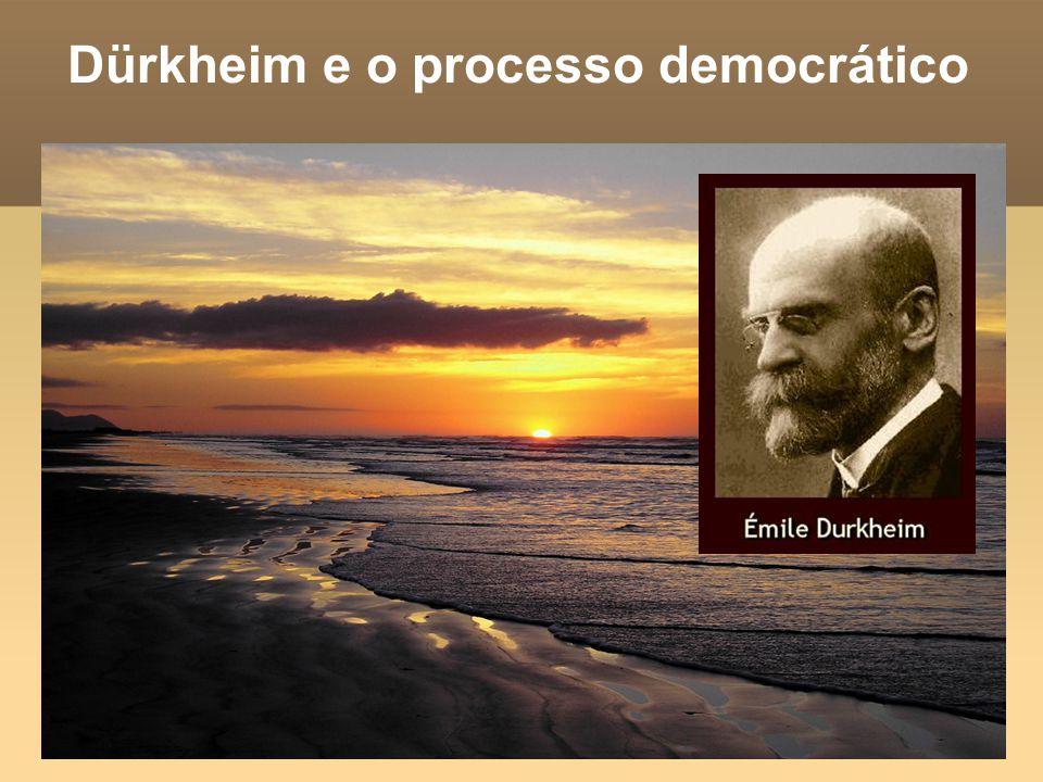 Dürkheim e o processo democrático