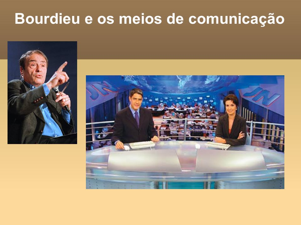 Bourdieu e os meios de comunicação