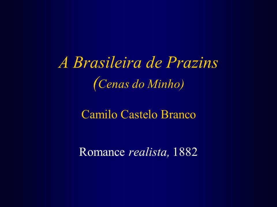 A Brasileira de Prazins (Cenas do Minho) Camilo Castelo Branco