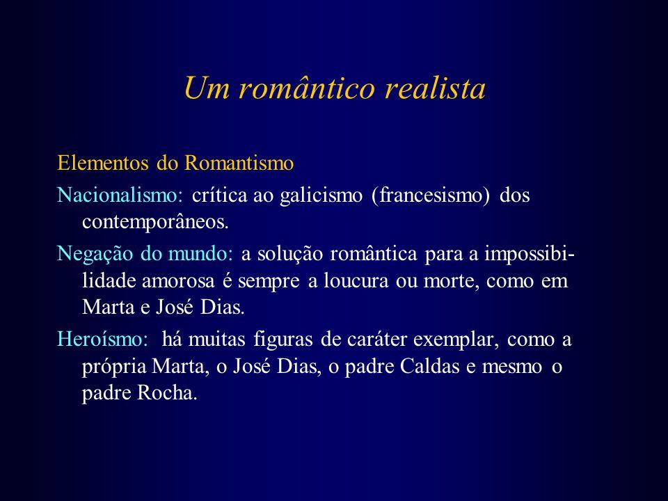 Um romântico realista Elementos do Romantismo