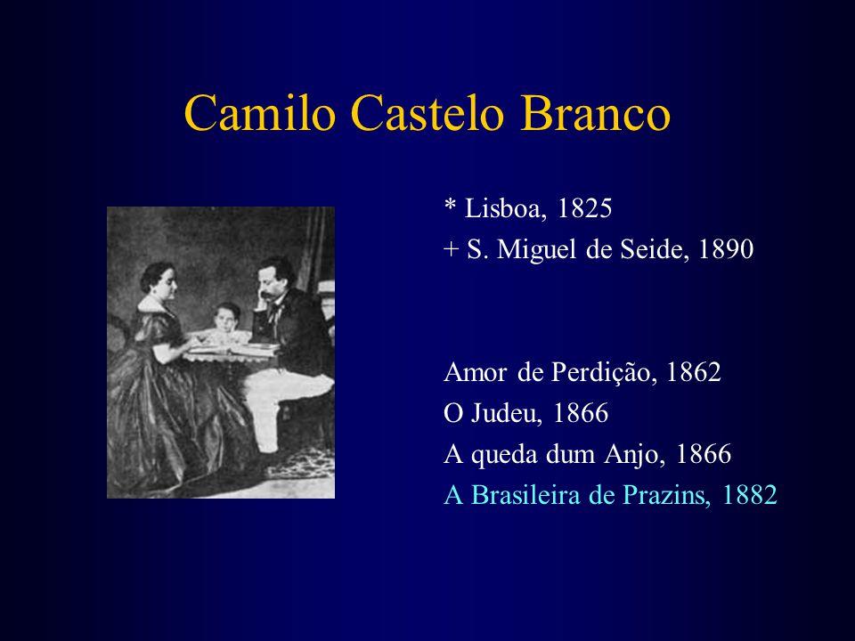Camilo Castelo Branco * Lisboa, 1825 + S. Miguel de Seide, 1890