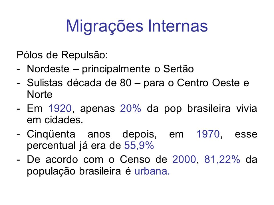 Migrações Internas Pólos de Repulsão: