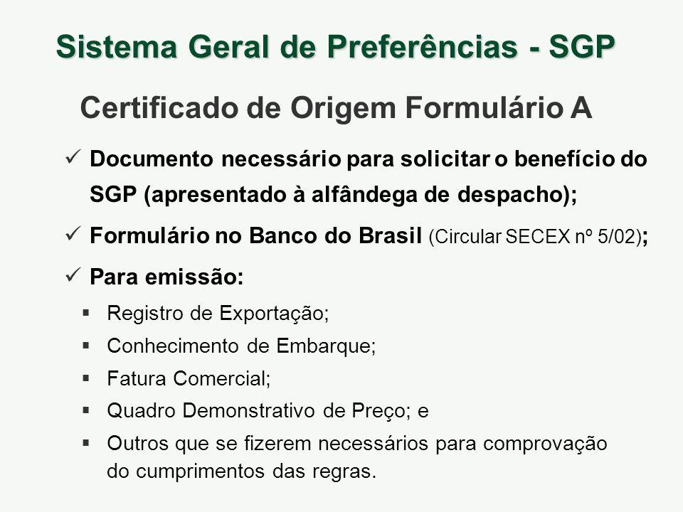 Sistema Geral de Preferências - SGP Certificado de Origem Formulário A