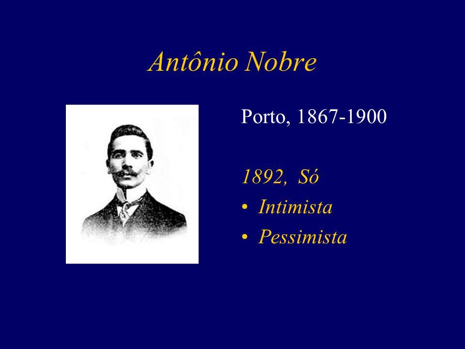 Antônio Nobre Porto, 1867-1900 1892, Só Intimista Pessimista