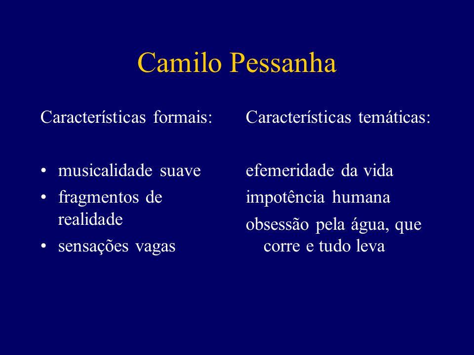 Camilo Pessanha Características formais: musicalidade suave