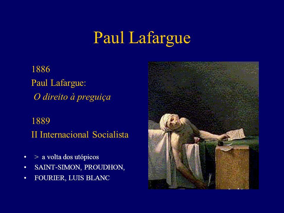 Paul Lafargue Paul Lafargue: O direito à preguiça 1889
