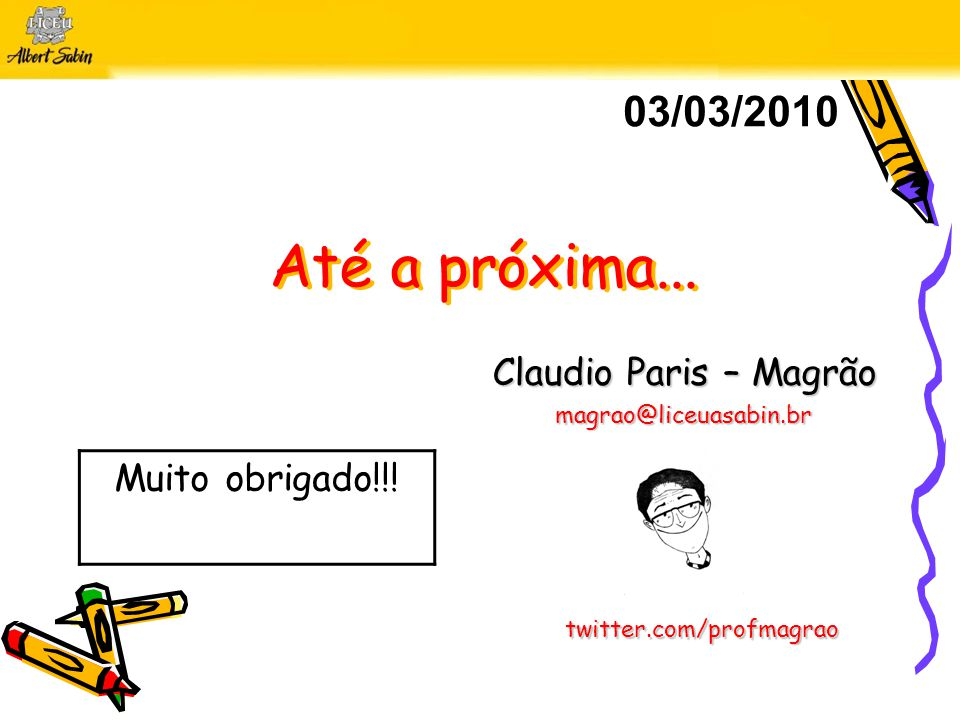Claudio Paris – Magrão magrao@liceuasabin.br
