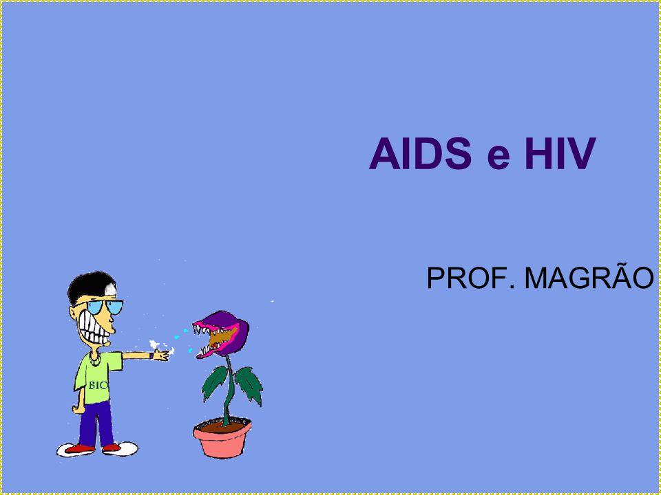 AIDS e HIV PROF. MAGRÃO