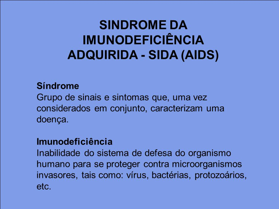 SINDROME DA IMUNODEFICIÊNCIA ADQUIRIDA - SIDA (AIDS)