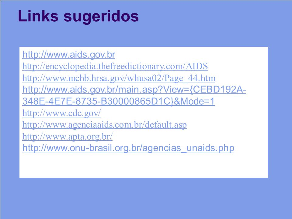 Links sugeridos http://www.aids.gov.br