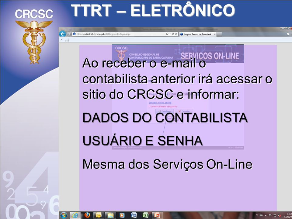 TTRT – ELETRÔNICO Ao receber o e-mail o contabilista anterior irá acessar o sitio do CRCSC e informar: