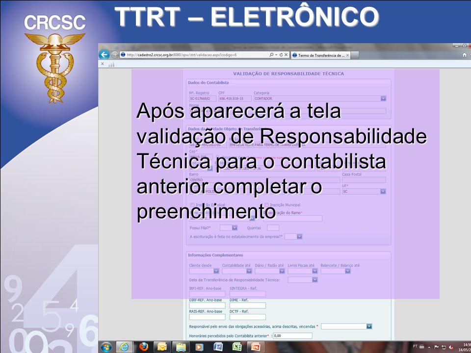 TTRT – ELETRÔNICO Após aparecerá a tela validação de Responsabilidade Técnica para o contabilista anterior completar o preenchimento.