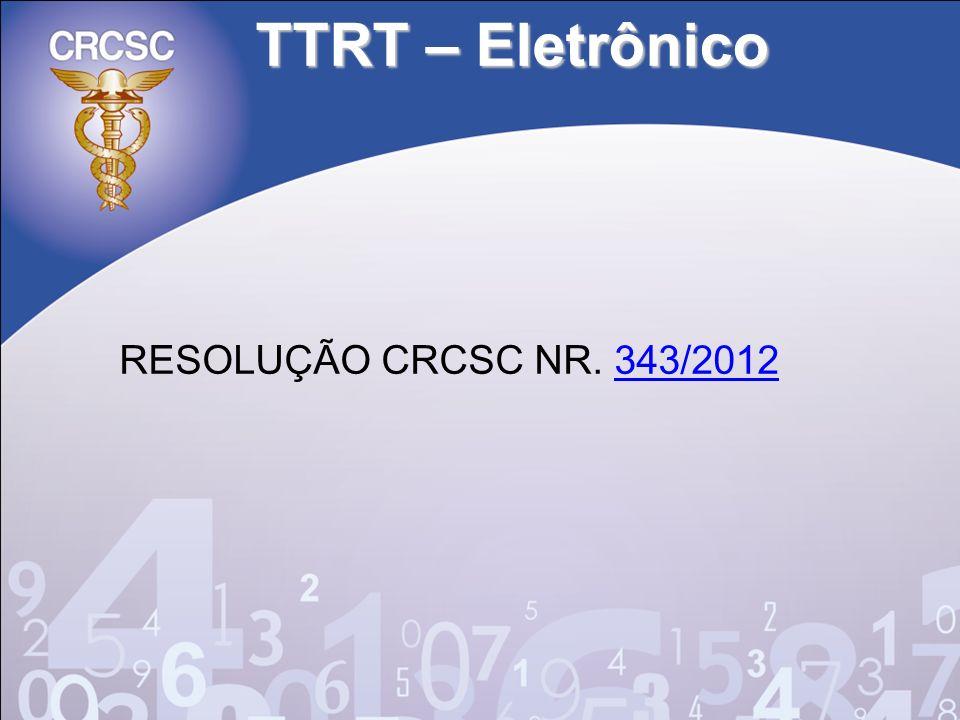 TTRT – Eletrônico RESOLUÇÃO CRCSC NR. 343/2012