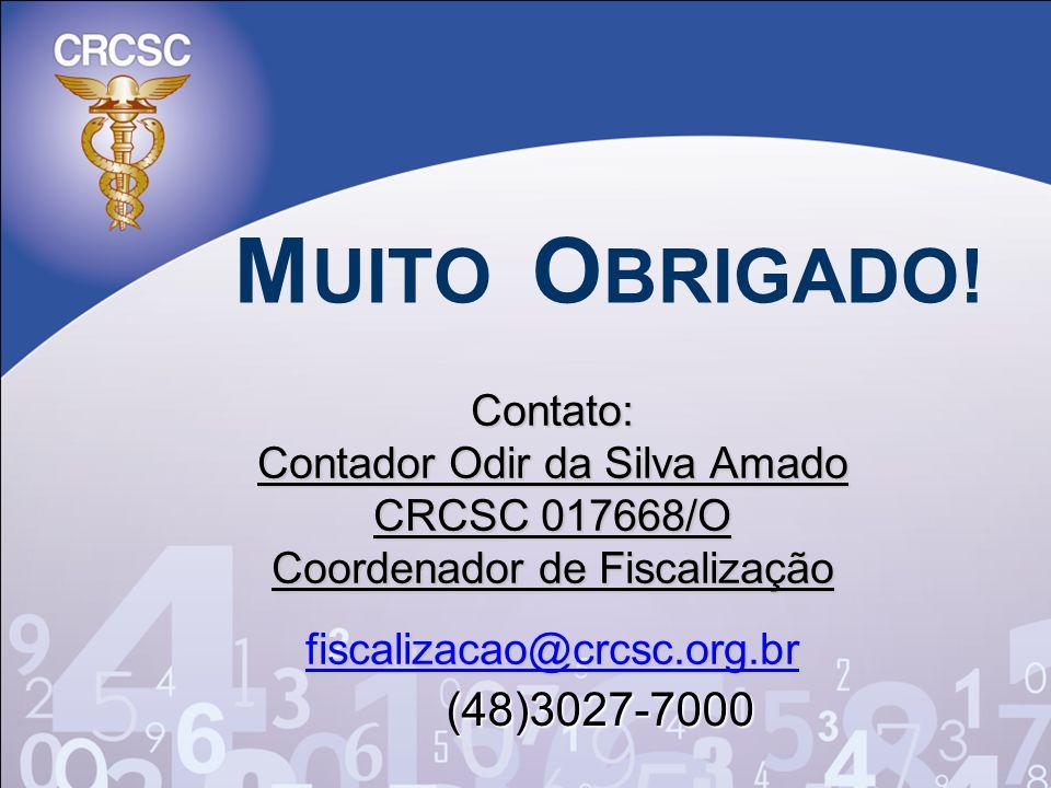 MUITO OBRIGADO! (48)3027-7000 Contato: Contador Odir da Silva Amado