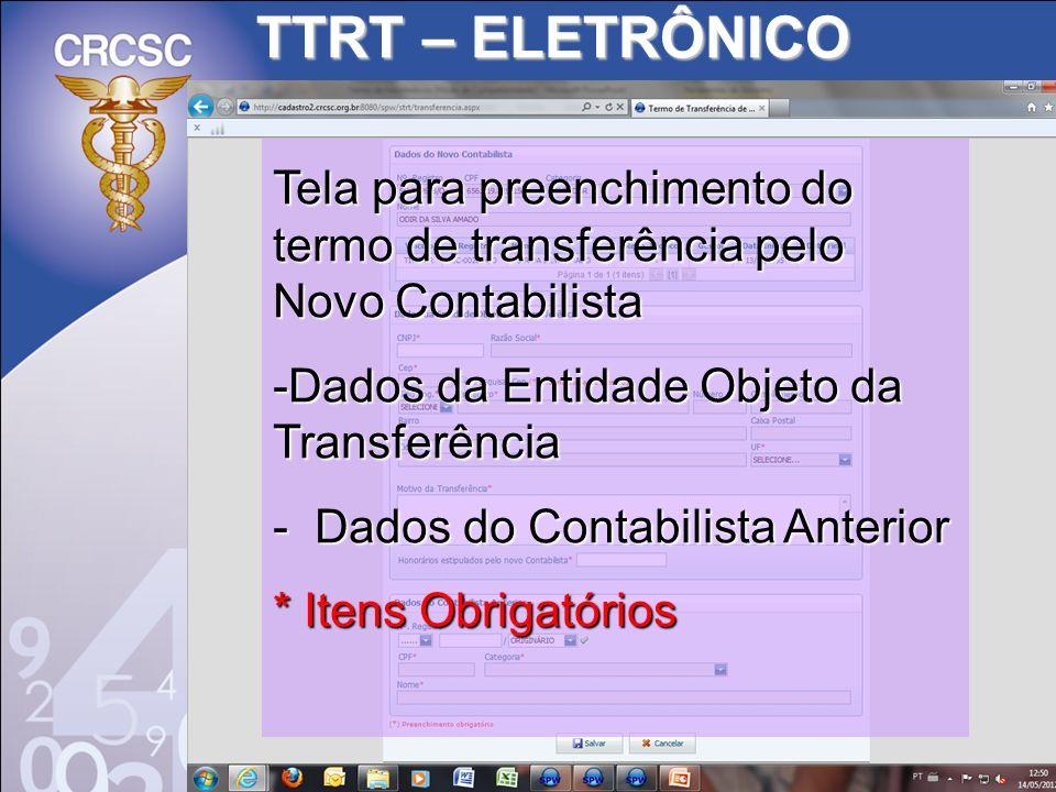 TTRT – ELETRÔNICO Tela para preenchimento do termo de transferência pelo Novo Contabilista. Dados da Entidade Objeto da Transferência.