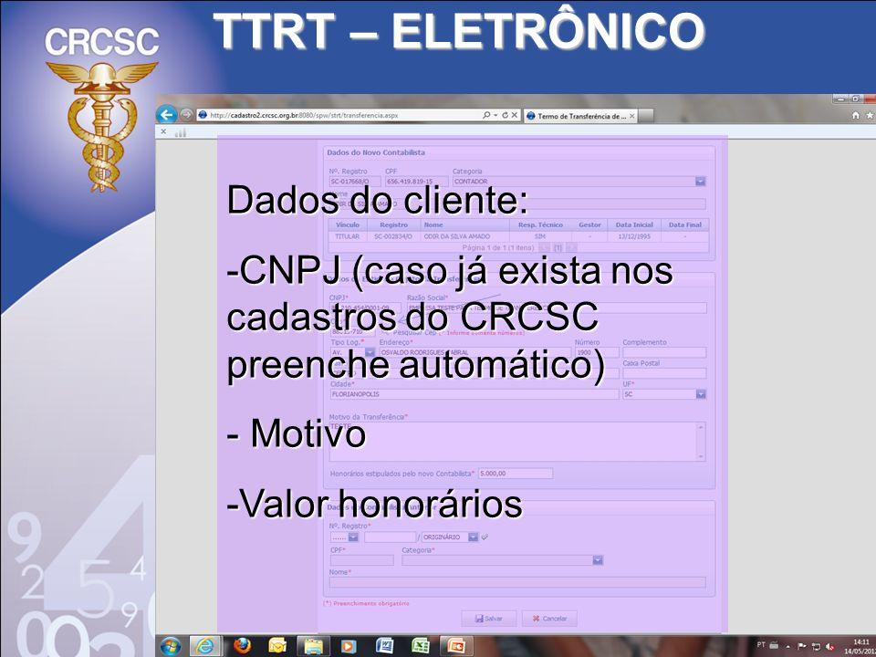 TTRT – ELETRÔNICO Dados do cliente: