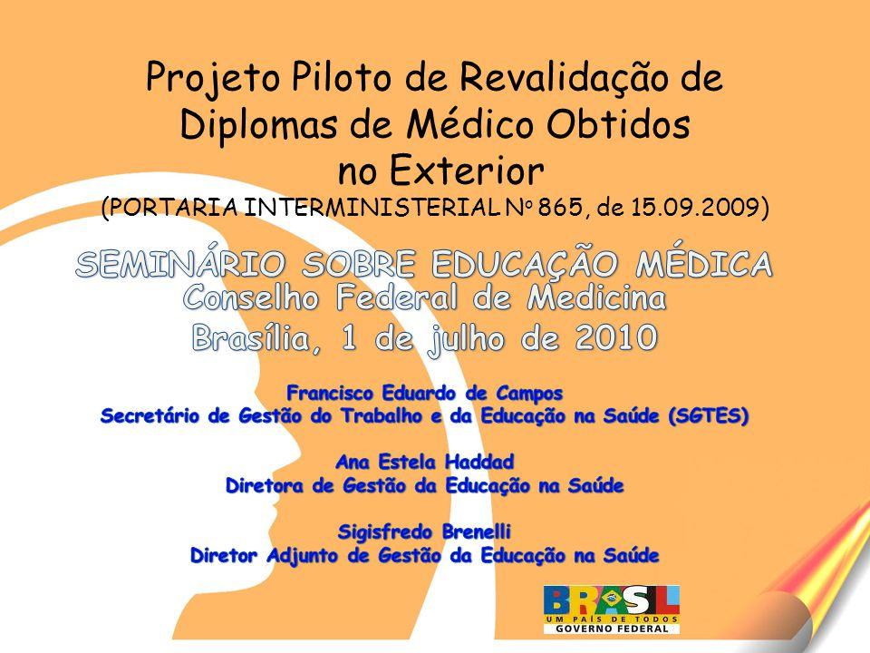 Projeto Piloto de Revalidação de Diplomas de Médico Obtidos no Exterior (PORTARIA INTERMINISTERIAL No 865, de 15.09.2009)