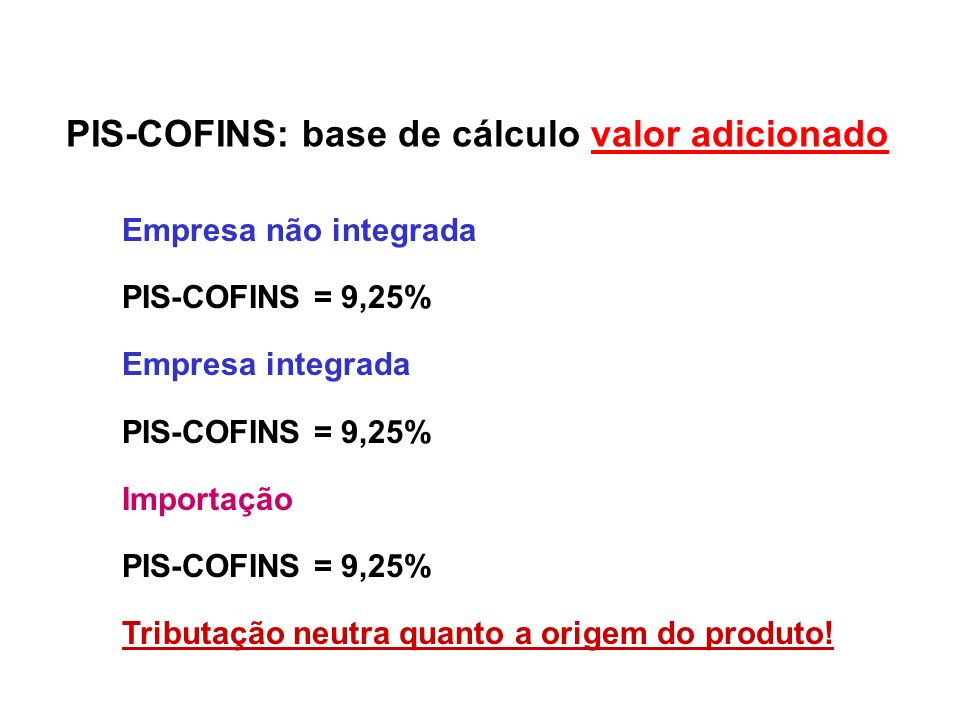 PIS-COFINS: base de cálculo valor adicionado