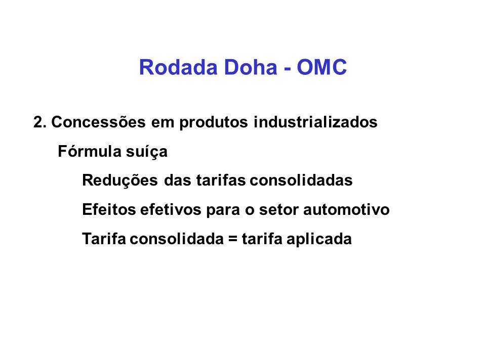 Rodada Doha - OMC 2. Concessões em produtos industrializados