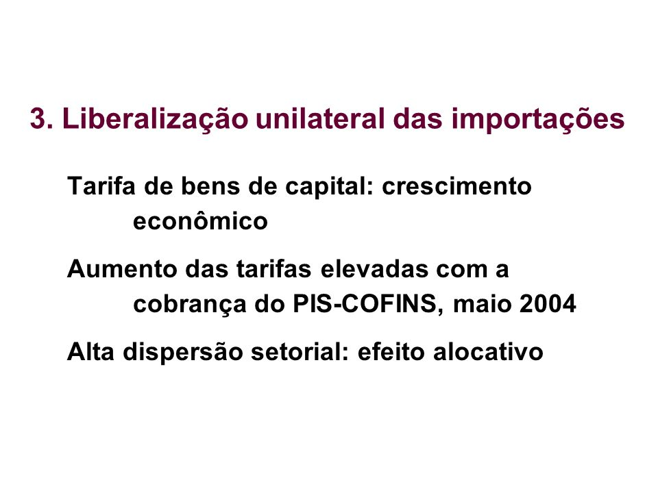 3. Liberalização unilateral das importações