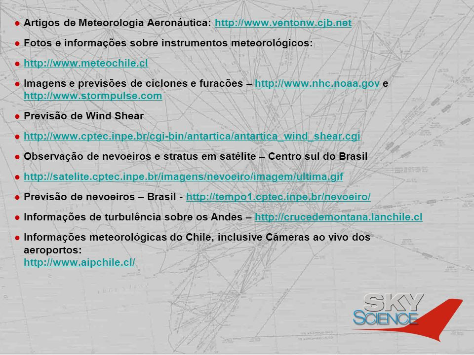 Artigos de Meteorologia Aeronáutica: http://www.ventonw.cjb.net