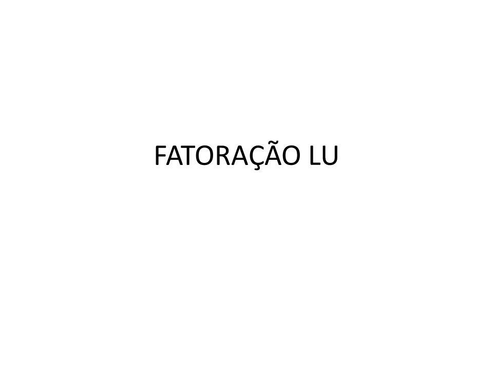 FATORAÇÃO LU
