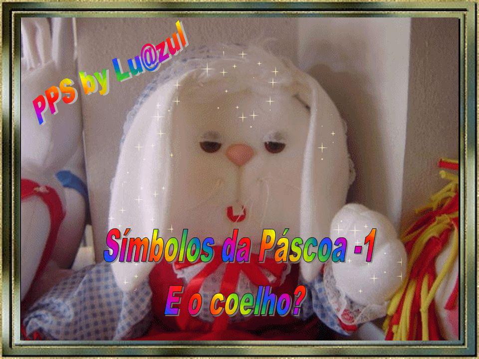 PPS by Lu@zul Símbolos da Páscoa -1 E o coelho