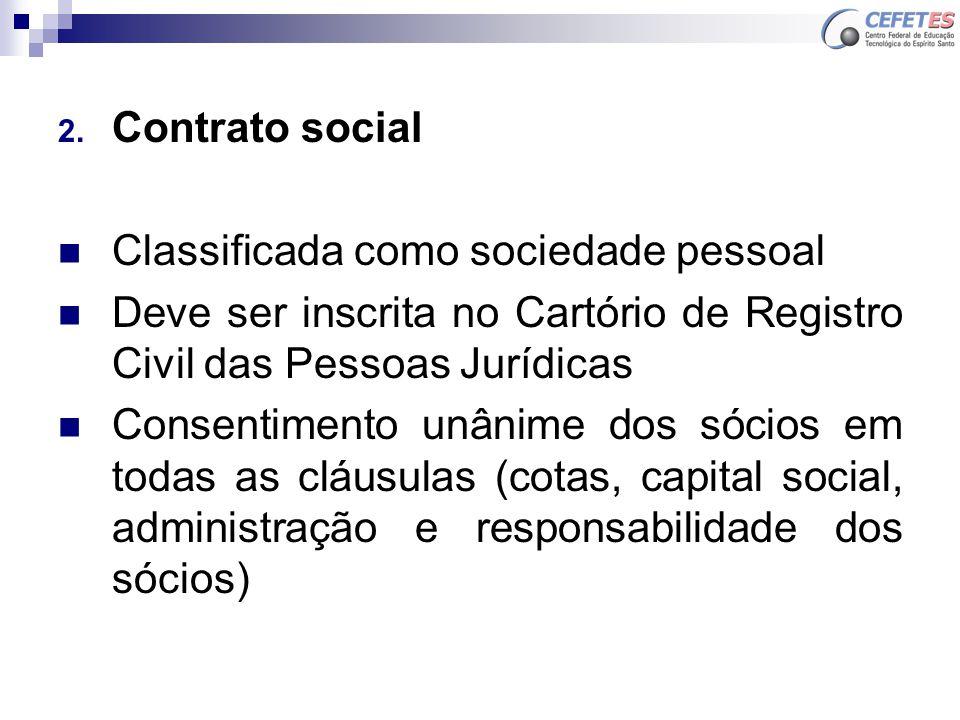Contrato social Classificada como sociedade pessoal. Deve ser inscrita no Cartório de Registro Civil das Pessoas Jurídicas.