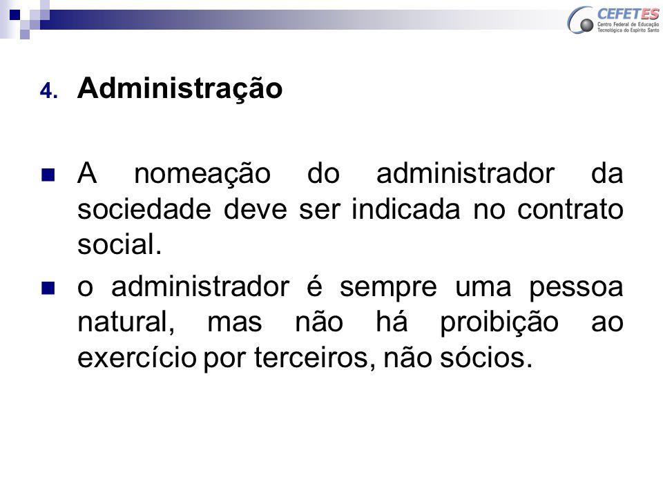 Administração A nomeação do administrador da sociedade deve ser indicada no contrato social.