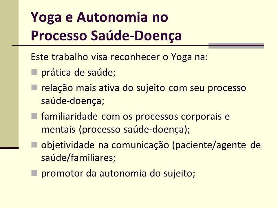 Yoga e Autonomia no Processo Saúde-Doença