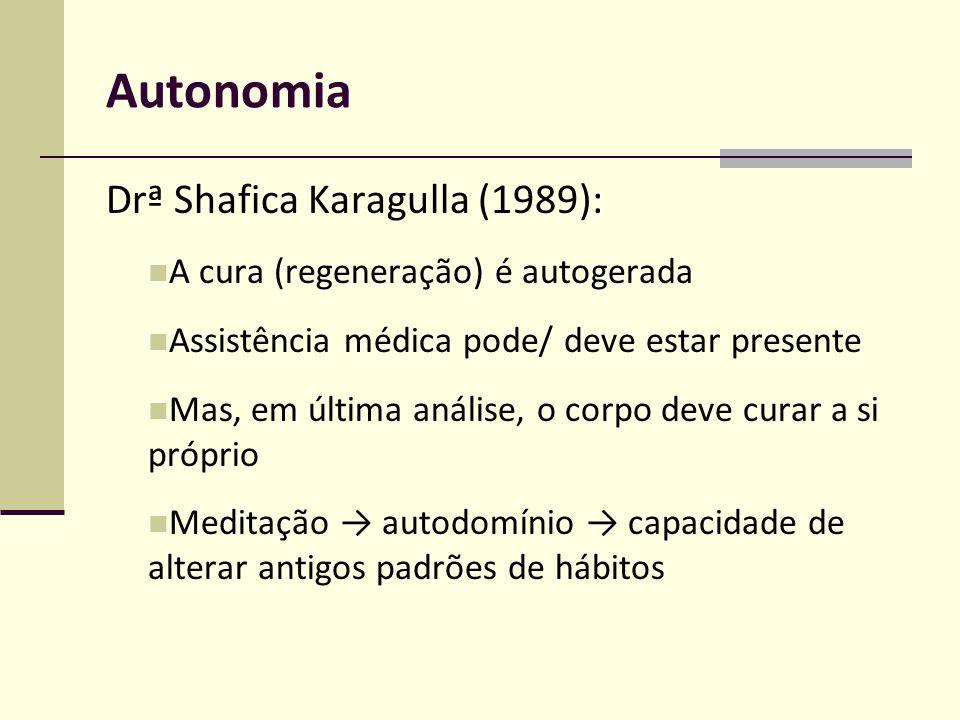 Autonomia Drª Shafica Karagulla (1989):