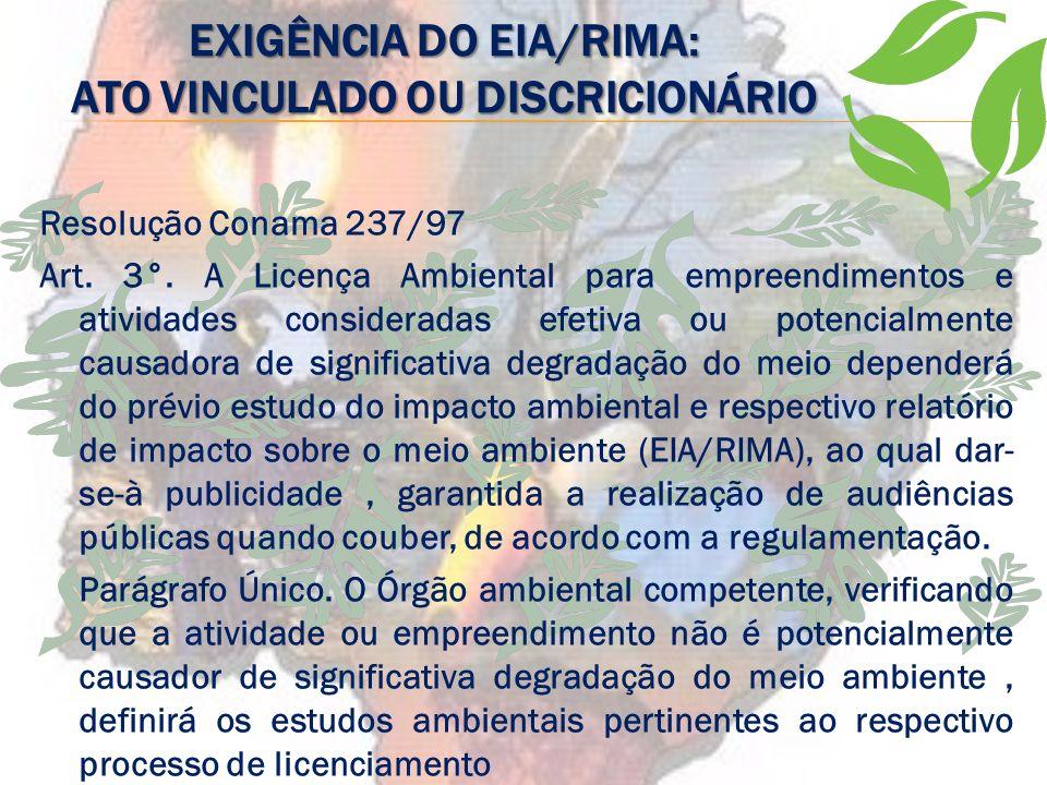 Exigência do EIA/RIMA: ato vinculado ou discricionário