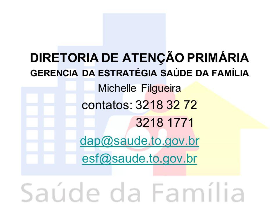 DIRETORIA DE ATENÇÃO PRIMÁRIA GERENCIA DA ESTRATÉGIA SAÚDE DA FAMÍLIA