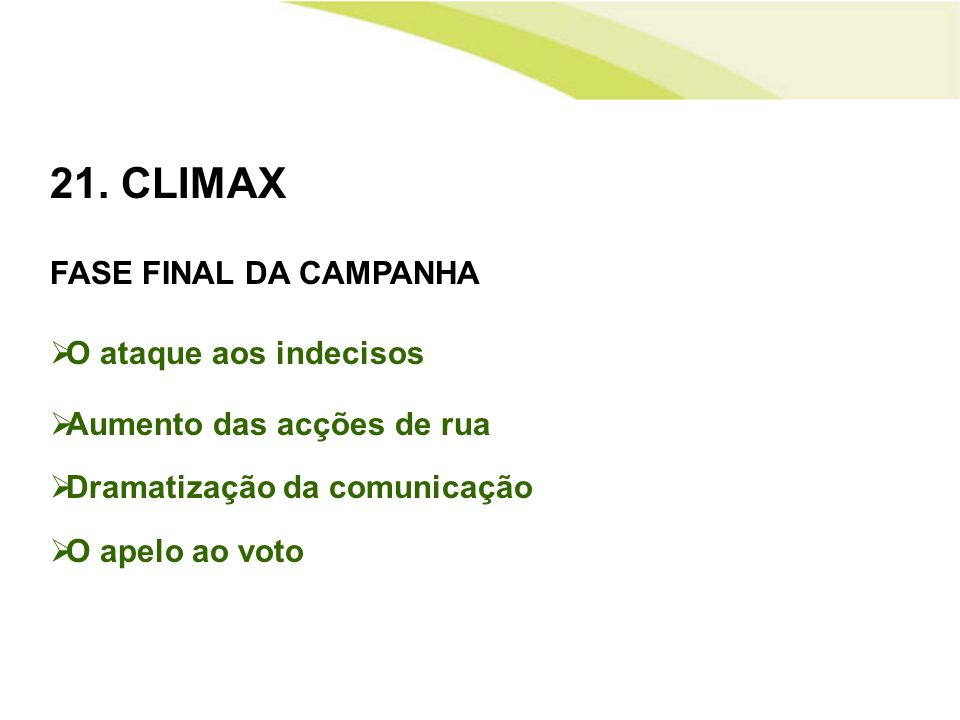 21. CLIMAX FASE FINAL DA CAMPANHA O ataque aos indecisos