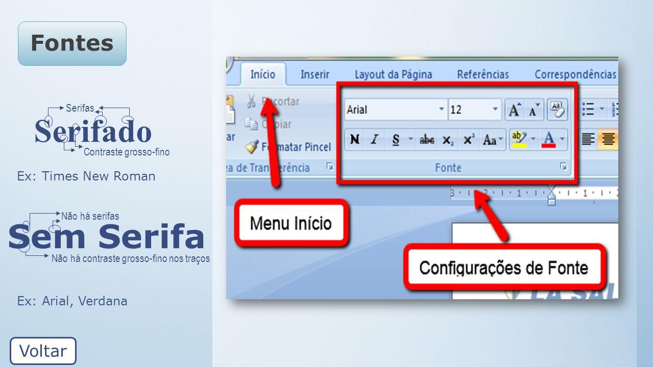 Serifado Sem Serifa Fontes Voltar Ex: Times New Roman