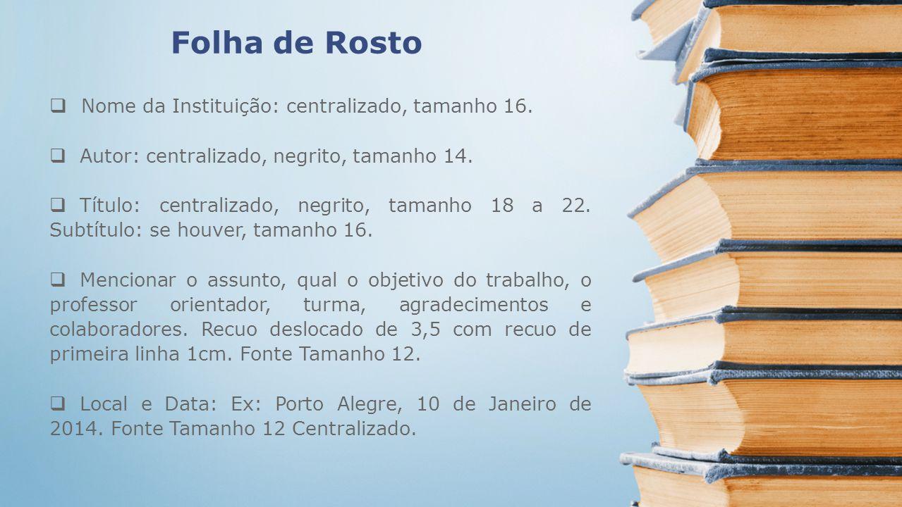 Folha de Rosto Nome da Instituição: centralizado, tamanho 16.