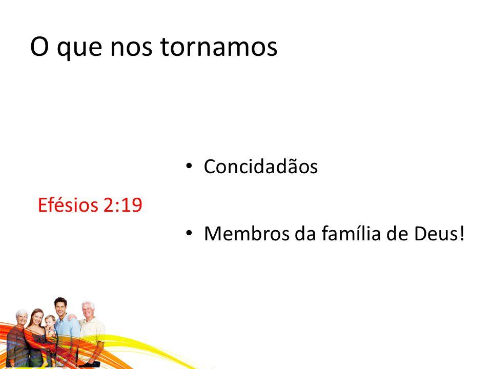 O que nos tornamos Efésios 2:19 Concidadãos